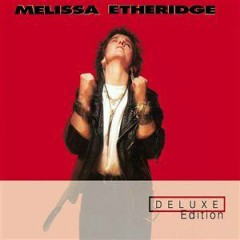 Melissa Etheridge (Deluxe Edition) (CD1) - Melissa Etheridge