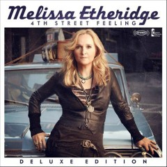 4th Street Feeling (Deluxe Edition) - Melissa Etheridge