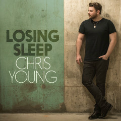 Losing Sleep (Single) - Chris Young