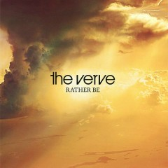 Rather Be - The Verve