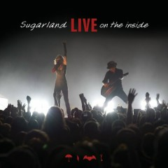 Live On The Inside - Sugarland
