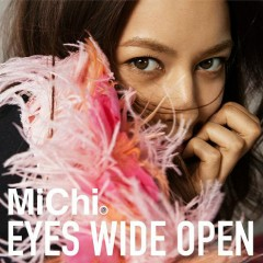 Eyes Wide Open - MiChi