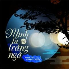 Mình Ta Với Trăng Ngà (Hoaprox Remix) (Single)