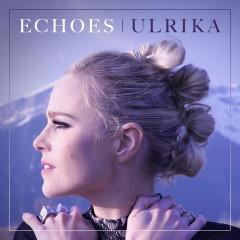 Echoes (Single) - Ulrika