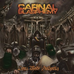 Liars Made Authority - Carnal Blasphemy