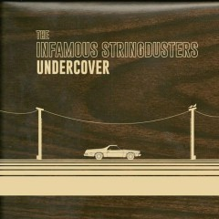 Undercover EP - The Infamous Stringdusters