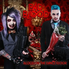 Bad Blood - Blood On The Dance Floor