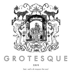 Geuroteseukeu (그로테스크)