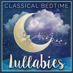 Classical Bedtime Lullabies - Classical Lullabies