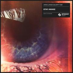 Stay Awake (Single) - Anna Lunoe, Sleepy Tom