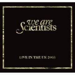 Live In The UK (CD1) - We Are Scientists
