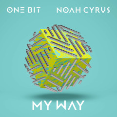 My Way (Single) - One Bit, Noah Cyrus