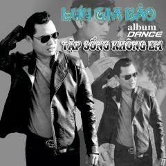 Tập Sống Không Em (Single) - Lưu Gia Bảo