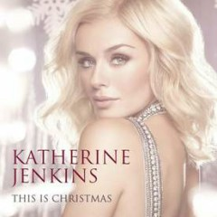 This Is Christmas - Katherine Jenkins