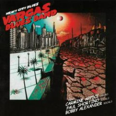 Heavy City Blues - Vargas Blues Band