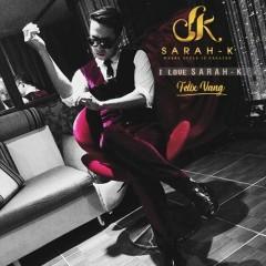 Sarah - K (Single) - Felix Vang