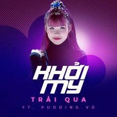 Trải Qua (Single) - Khởi My, Pudding Vũ