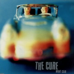 Mint Car - The Cure