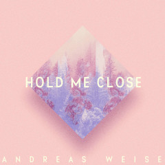 Hold Me Close (Single)