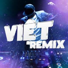 Việt Remix 5 (Tuyển Tập Những Ca Khúc Nhạc Dance Việt Nam Hay Nhất)