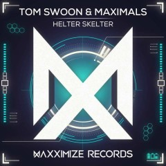 Helter Skelter (Single) - Tom Swoon, Maximals