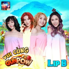 Vui Cùng GunPow (Single) - Lip B