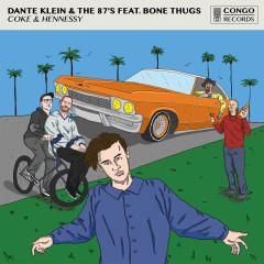 Coke & Hennessy (Single) - Dante Klein, The 87's