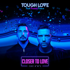 Closer To Love (Single) - Tough Love