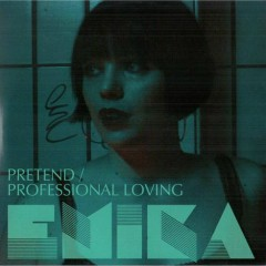 Pretend ~ Professional Loving - Emika