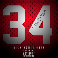 34 (Single) - Rich Homie Quan