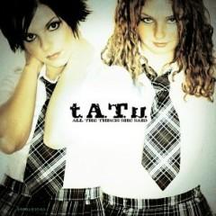 All The Things She Said (CDM) - t.A.T.u.