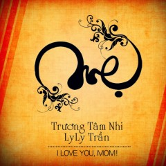 Mẹ - Trương Tâm Nhi,Ly Ly Trần