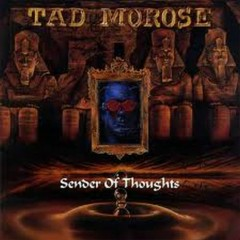 Sender Of Thoughts - Tad Morose