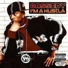 I'm A Hustla - Cassidy