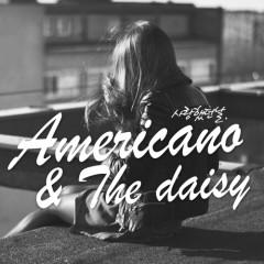 Loved Me - Americano,Daisy
