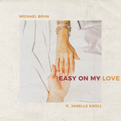 Easy On My Love (Single) - Michael Brun
