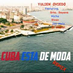 Cuba Esta De Moda (Remix) (Single) - Yulien Oviedo, Srta. Dayana, Micha, Divan, Jay Maly, El Chacal