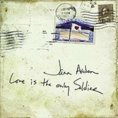 Love Is The Only Soldier - Jann Arden