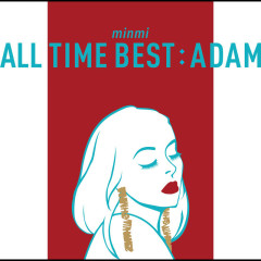 ALL TIME BEST : ADAM - MINMI