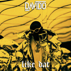 Like Dat (Single) - Davido