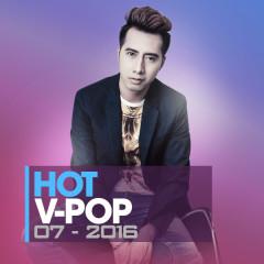 Nhạc Hot Việt Tháng 7/2016