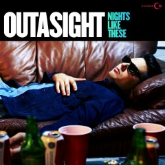 Nights Like These - Outasight