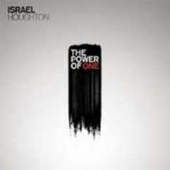 The Power Of One - Israel Houghton