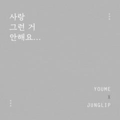 I Don't Love That (Single) - Youme, Junglip
