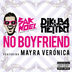 No Boyfriend (Single) - Sak Noel,DJ Kuba,Neitan,Mayra Verónica