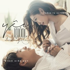 Yêu Không Đường Lui (Single) - Ngô Kiến Huy, Khổng Tú Quỳnh