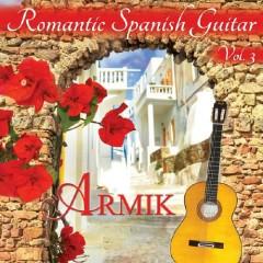 Armik - Romantic Spanish Guitar Vol 3 - Armik