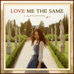 Love Me The Same (Single) - Evelyn Hahn
