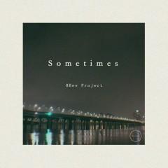 Sometimes (Single) - Ohee Project
