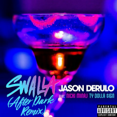 Swalla (After Dark Remix) (Single) - Jason Derulo, Nicki Minaj, Ty Dolla $ign